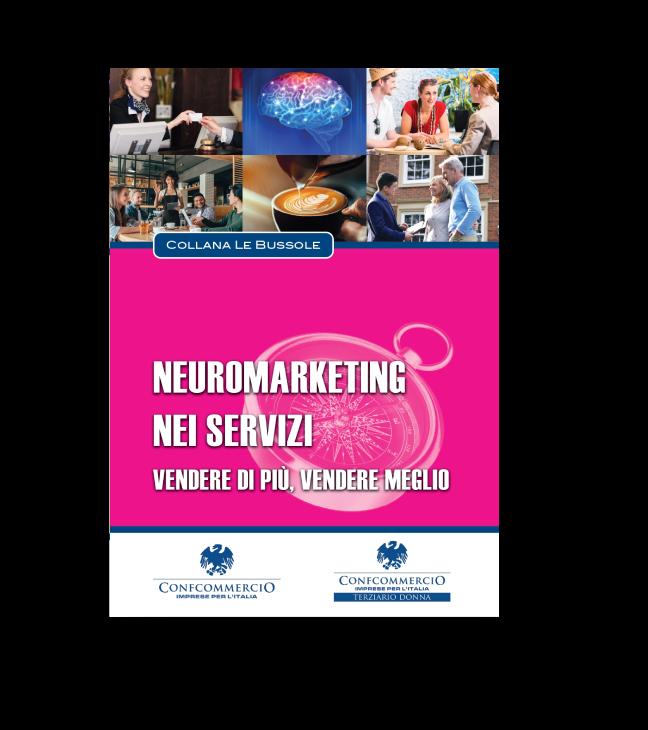 Neuromarketing nei servizi. Vendere di più, vendere meglio